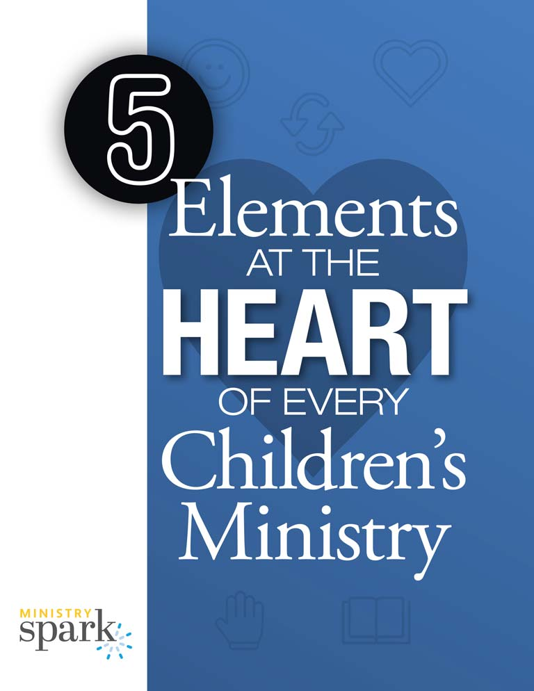 5 Elements at the Heart of Every Children's Ministry cover