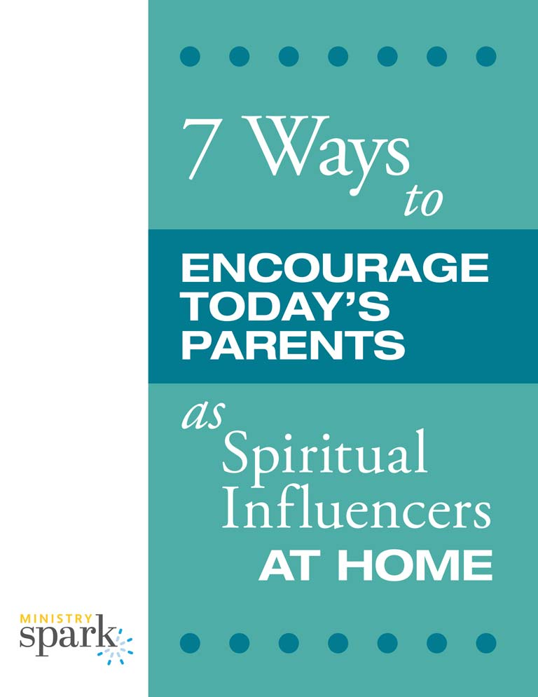 7 Ways to Encourage Today's Parents as Spiritual Influencers at Home cover