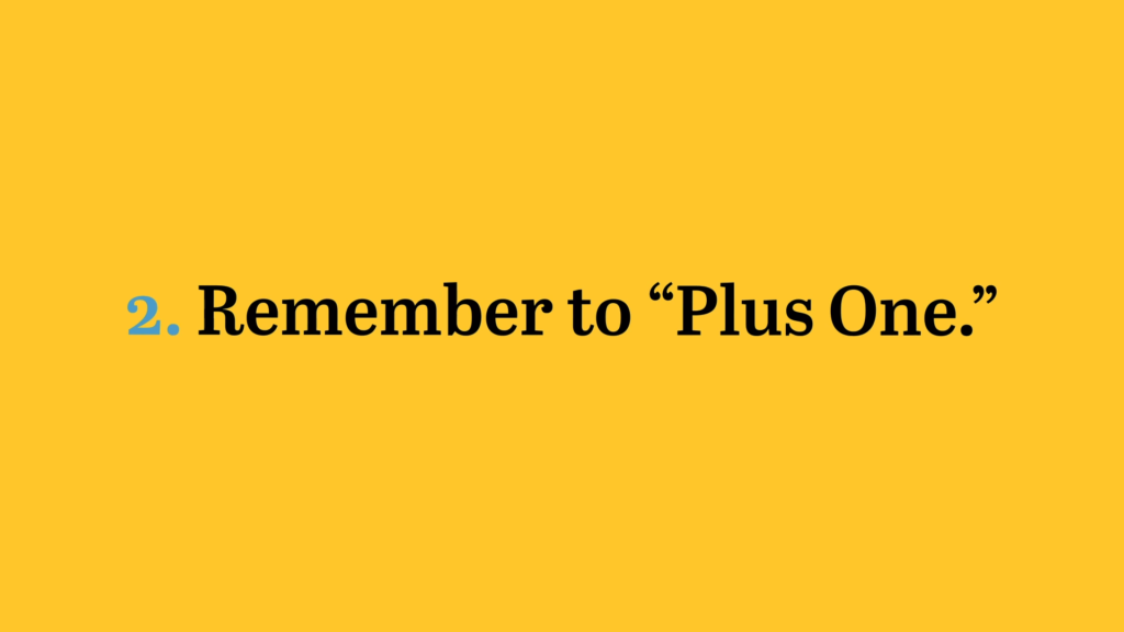 Remember to Plus One