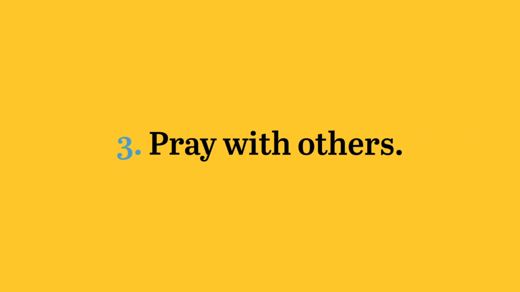 Pray with others