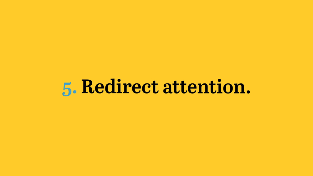 redirect attention