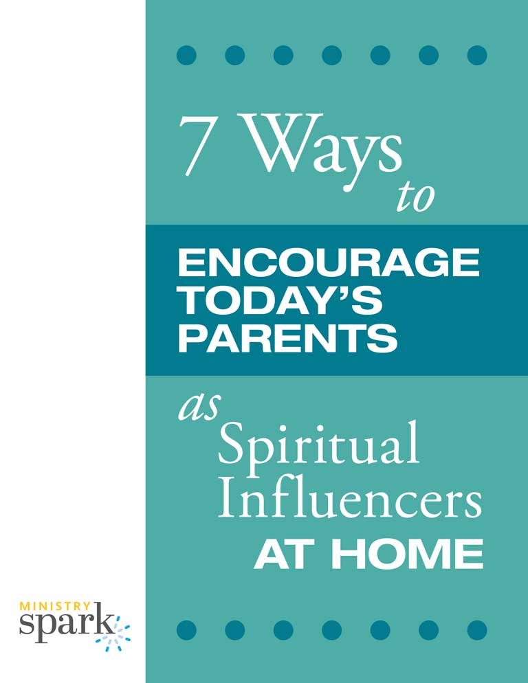 7 Ways to Encourage Today's Parents as Spiritual Influencers at Home